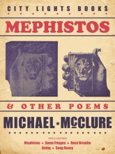 McClure, Michael Mephistos & Other Poems