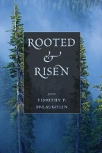 McLaughlin, Timothy P. Rooted and Risen
