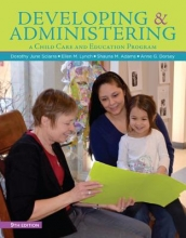 Anne G. Dorsey,   Ellen M. Lynch,   Shauna Adams,   Dorothy June Sciarra Developing and Administering a Child Care and Education Program