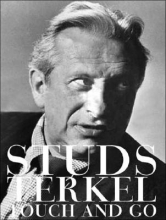 Terkel, Studs Touch and Go