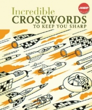 Sterling Publishing Co Inc Incredible Crosswords to Keep You Sharp