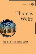 Wolfe, Thomas You Can`t Go Home Again