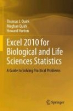 Thomas J. Quirk,   Meghan Quirk,   Howard F. Horton Excel 2010 for Biological and Life Sciences Statistics