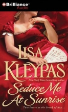 Kleypas, Lisa Seduce Me at Sunrise