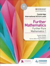 Goldie, Sophie Cambridge International AS & A Level Further Mathematics Further Pure Mathematics 1