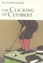 Wodehouse, P. G. The Clicking of Cuthbert