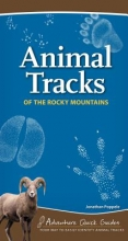 Poppele, Jonathan Animal Tracks of the Rocky Mountains