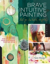 Flora S. Bowley Brave Intuitive Painting-Let Go, be Bold, Unfold!