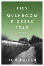 Phelan, Tom Lies the Mushroom Pickers Told