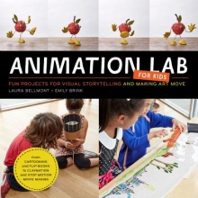 Bellmont, Laura,   Brink, Emily Animation Lab for Kids