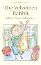 Williams Bianco, Margery The Velveteen Rabbit & Other Animal Adventures