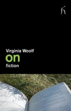 Woolf, Virginia On Fiction