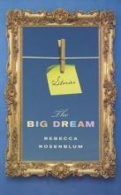 Rosenblum, Rebecca The Big Dream