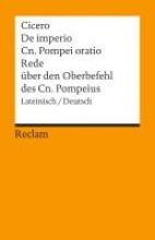 Cicero, Marcus Tullius Rede ber den Oberbefehl des Cn. Pompeius De imperio Cn. Pompei oratio
