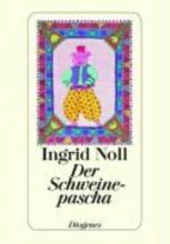 Noll, Ingrid Der Schweinepascha