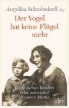 Schrobsdorff, Angelika Der Vogel hat keine Flgel mehr