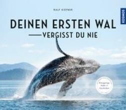 Kiefner, Ralf Deinen ersten Wal vergisst Du nie...