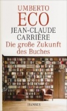 Carriere, Jean-Claude Die groe Zukunft des Buches