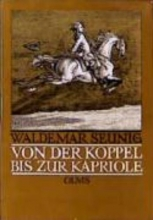 Seunig, Waldemar Von der Koppel bis zur Kapriole