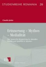 Jünke, Claudia Erinnerung - Mythos - Medialit?t