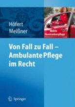 Rolf Hofert,   Thomas Meiner Von Fall Zu Fall - Ambulante Pflege Im Recht