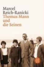 Reich-Ranicki, Marcel Thomas Mann und die Seinen