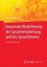 Bernd J. Kroger Neuronale Modellierung der Sprachverarbeitung und des Sprachlernens
