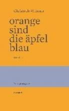 Bauer, Christoph W. Orange sind die Äpfel blau