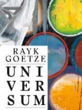 Rayk Goetze. Universum