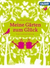Reber, Sabine Meine Gärten zum Glück