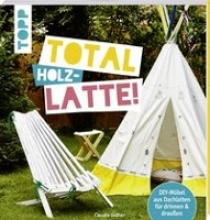 Guther, Claudia Total (Holz-) Latte!