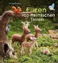 Reinhard, Rotraud Filzen von heimischen Tieren