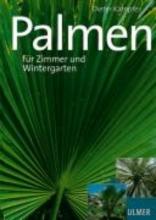 Kämpfer, Dieter Schöne Palmen für Zimmer und Wintergarten