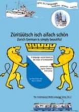 Fuchs, Harry Z�rit��tsch isch aifach sch�n Zurich German is simply beautiful