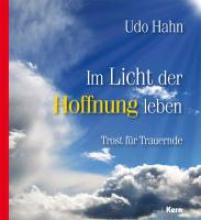 Hahn, Udo Im Licht der Hoffnung leben