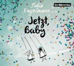 Engelmann, Julia Jetzt, Baby