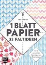 Fröhlich, Julia Fröhlich, J: 1 Blatt Papier - 33 Faltideen
