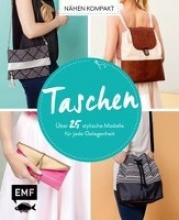 Günther, Claudia,   Lindemann, Swantje,   Ritschel, Kristin,   Wendt, Swantje Nähen kompakt - Taschen
