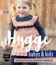 Gast, Susan Hygge Babys und Kids - Wohlfühlkleidung häkeln