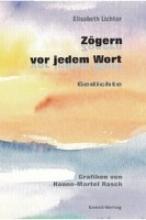 Lichter, Elisabeth Zgern vor jedem Wort