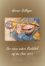 Dullinger, Werner Der etwas andere Rckblick auf das Jahr 2011