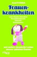 Fröhlich, Axel Frauenkrankheiten