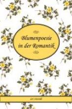 Blumenpoesie der Romantik