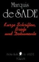 Sade, D. A. F. Marquis de Kurze Schriften, Briefe und Dokumente