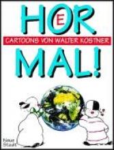 Kostner, Walter Hör mal!