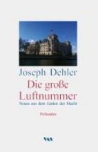 Dehler, Joseph Die große Luftnummer