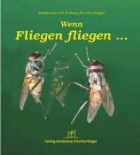 Fischer-Nagel, Heiderose Wenn Fliegen fliegen...