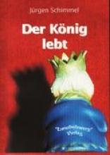 Schimmel, Jürgen Der König lebt