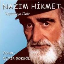 Hikmet, Nâzim Yasamaya Dair