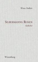Anders, Klaus Silbermanns Rosen